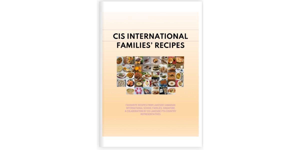 Canadian International School Singapore, CIS, Lakeside PTA, parent-teacher association, cookbook, diversity, international recipes